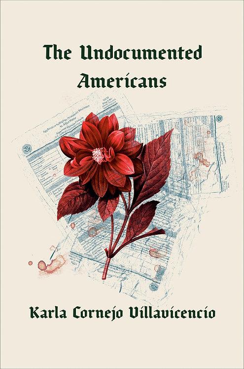 The Undocumented Americans (Paperback) by Karla Cornejo Villavicencio