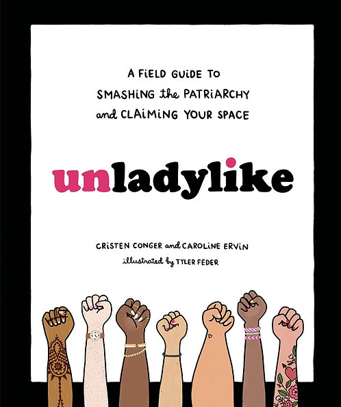 Unladylike by Cristen Conger, Caroline Ervin, Tyler Feder