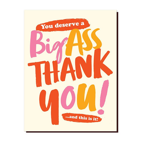 BIG ASS THANK YOU! Card by OffensiveDelightful