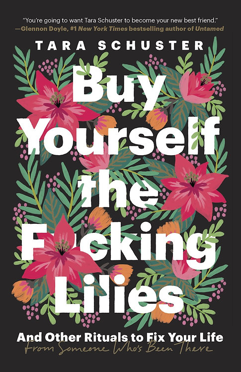 Buy Yourself the F*cking Lilies (Paperback) by Tara Schuster