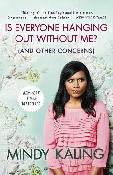 Is Everything Hanging Out Without Me? (And Other Concerns) by Mindy Kaling