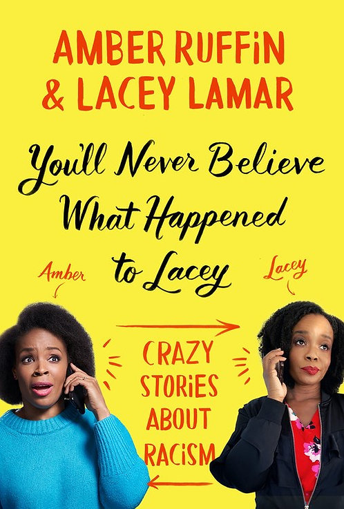 You'll Never Believe What Happened to Lacey by Amber Ruffin, Lacey Lamar