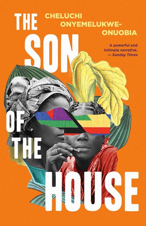 The Son of the House by Cheluchi Onyemelukwe-Onuobia