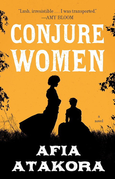 Conjure Women (Paperback) by Afia Atakora