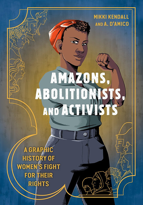 Amazons, Abolitionists, and Activists by Mikki Kendall, A. D'Amico