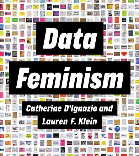 Data Feminism by Catherine D'Ignazio, Lauren F. Klein