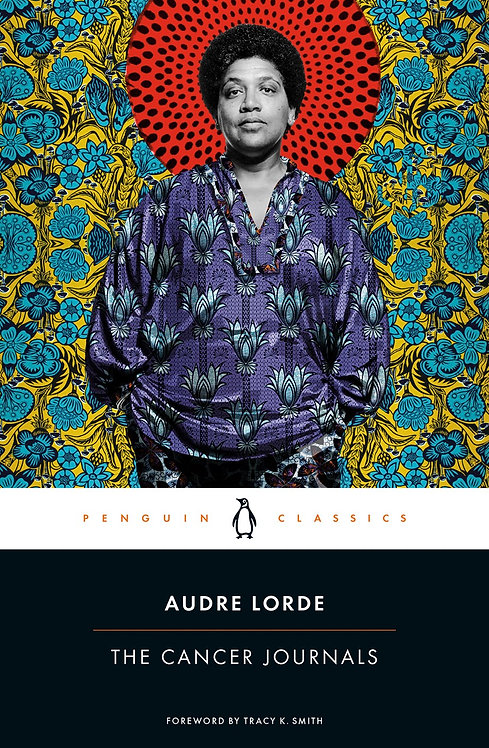 The Cancer Journals by Audre Lorde, Tracy K. Smith