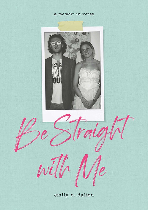 Be Straight with Me by Emily Dalton