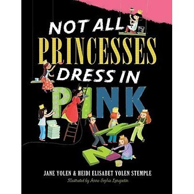Not All Princesses Dress In Pink By Jane Yolen and Heidi E. Y. Stemple