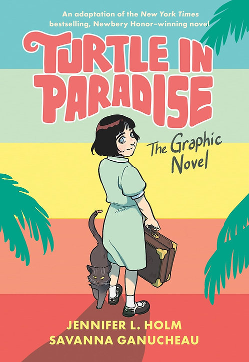 Turtle in Paradise by Jennifer L. Holm, Savanna Ganucheau