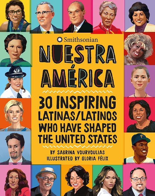 Nuestra America: 30 Inspiring Latinas/Latinos Who Have Shaped the United States
