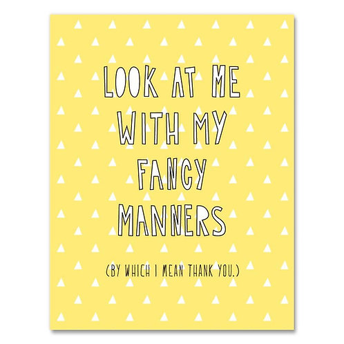 Fancy Manners Card by Near Modern Disaster