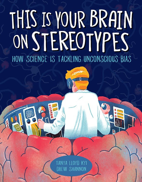 This Is Your Brain on Stereotypes by Tanya Lloyd Kyi, Drew Shannon