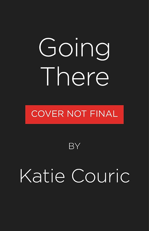 Going There by Katie Couric