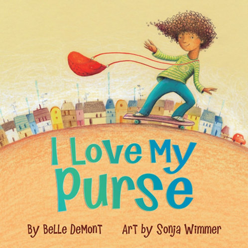 I Love My Purse by Belle Demont, Sonja Wimmer