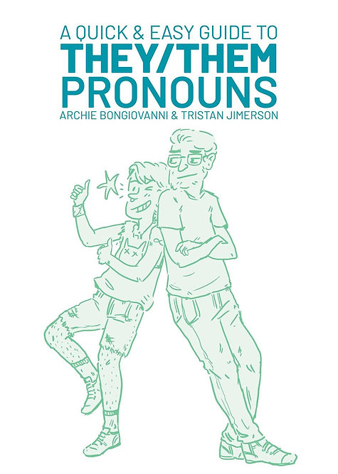 A Quick & Easy Guide to They/Them Pronouns by Archie  Bongiovanni,Tristan Jimers