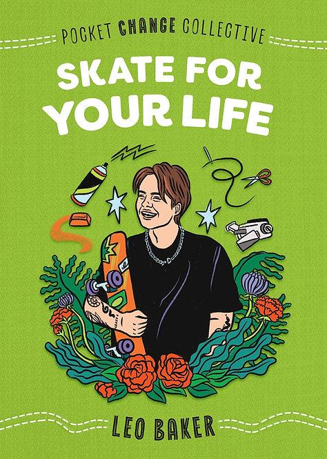 Skate for Your Life by Leo Baker, Ashley Lukashevsky