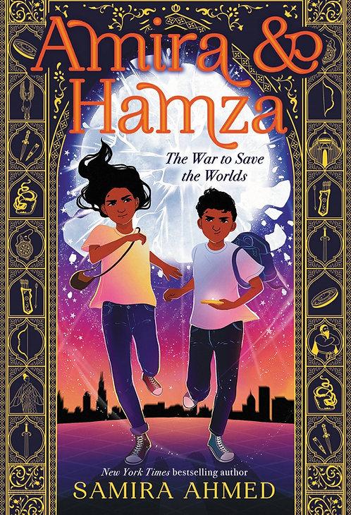 Amira & Hamza: The War to Save the Worlds by Samira Ahmed