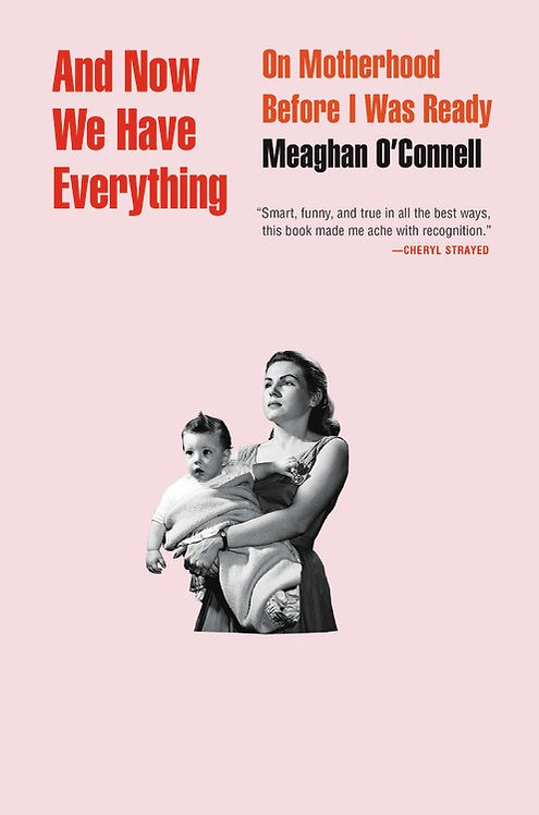 (Used) And Now We Have Everything By Meaghan O'Connell