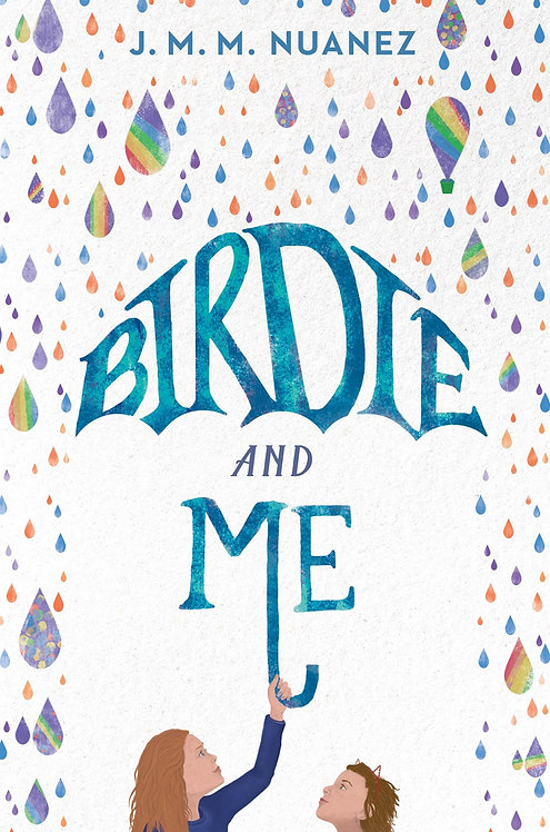Birdie and Me by J.M. M. Nuanez