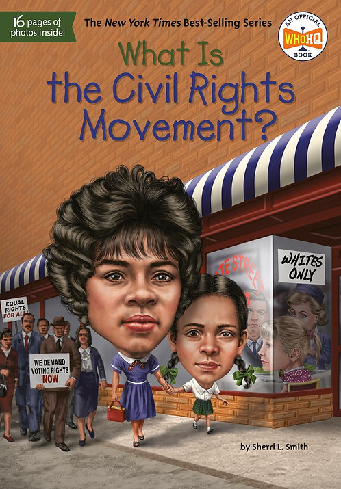 What Is the Civil Rights Movement? by Sherri L. Smith, Who HQ, Tim Foley