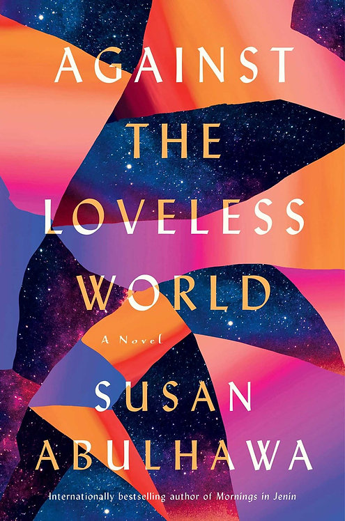 Against the Loveless World by Susan Abulhawa