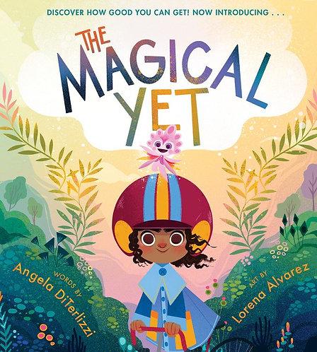 The Magical Yet by Angela DiTerlizzi, Lorena Alvarez