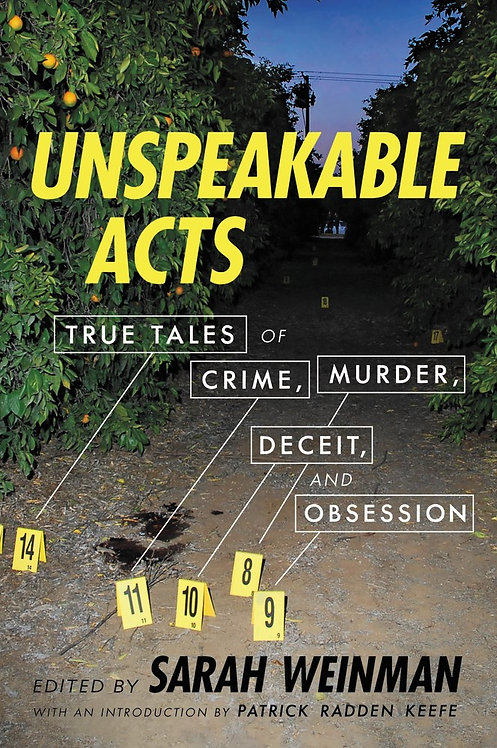 Unspeakable Acts by Sarah Weinman, Patrick Radden Keefe