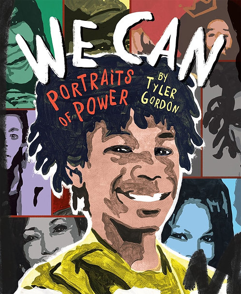 We Can: Portraits of Power by Tyler Gordon