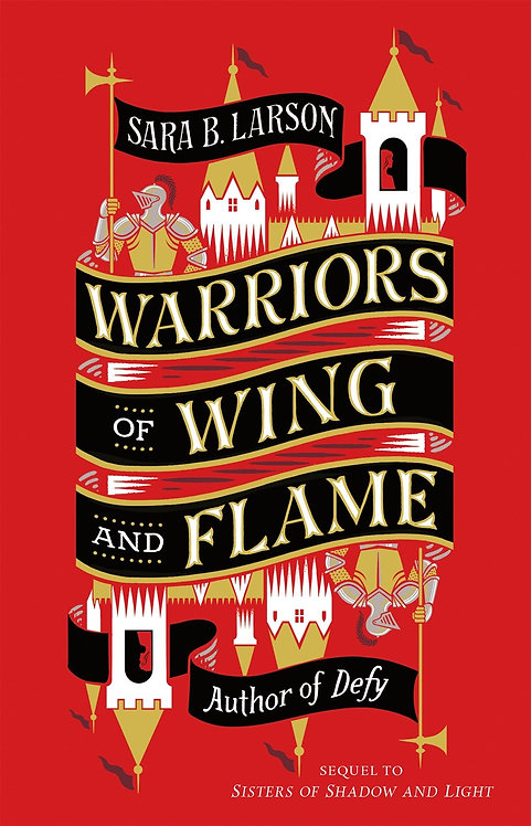 Warriors of Wing and Flame by Sara B. Larson