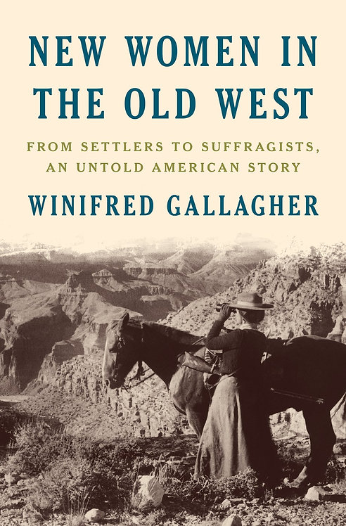 New Women in the Old West by Winifred Gallagher