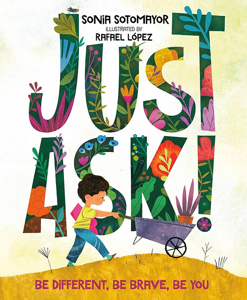 Just Ask! By Sonia Sotomayor