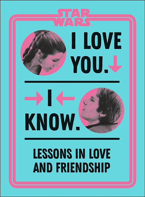 Star Wars I Love You. I Know. by Amy Richau
