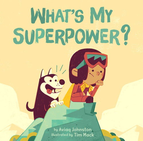 What's My Superpower? By Aviaq Johnston