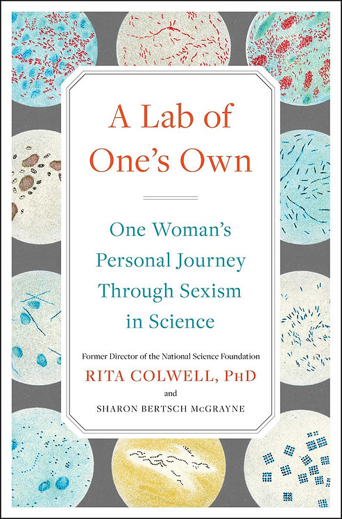 A Lab of One's Own by Rita Colwell, Sharon Bertsch McGrayne