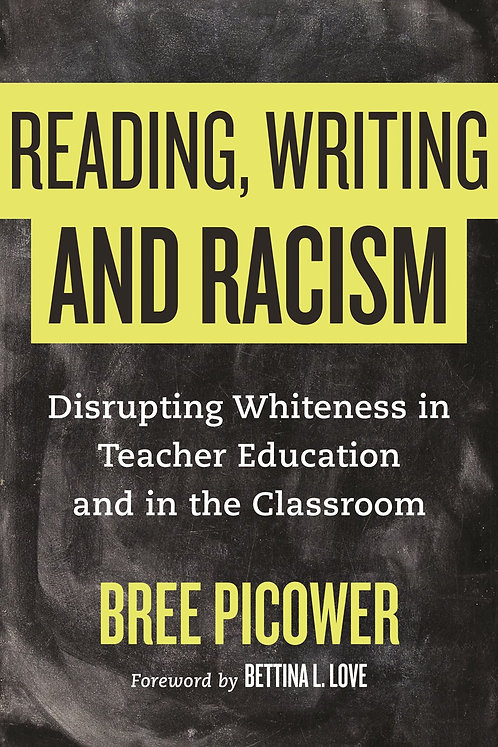 Reading, Writing, and Racism by Bree Picower