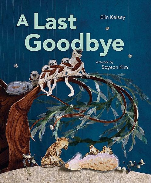 A Last Goodbye by Elin Kelsey, Soyeon Kim