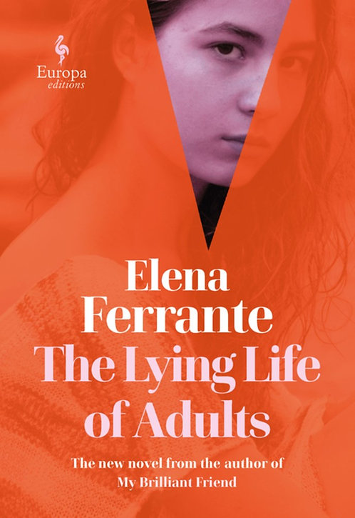 The Lying Life of Adults by Elena Ferrante, Ann Goldstein