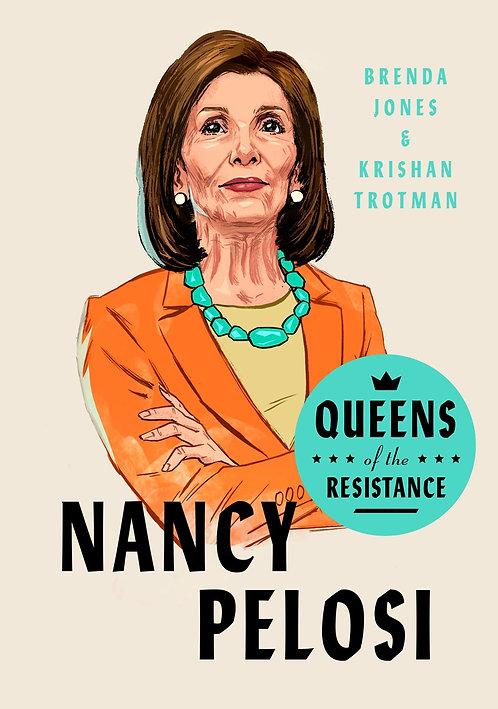 Queens of the Resistance: Nancy Pelosi by Brenda Jones, Krishan Trotman