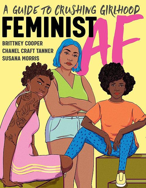Feminist AF by Brittney Cooper, Chanel Craft Tanner, Susana Morris