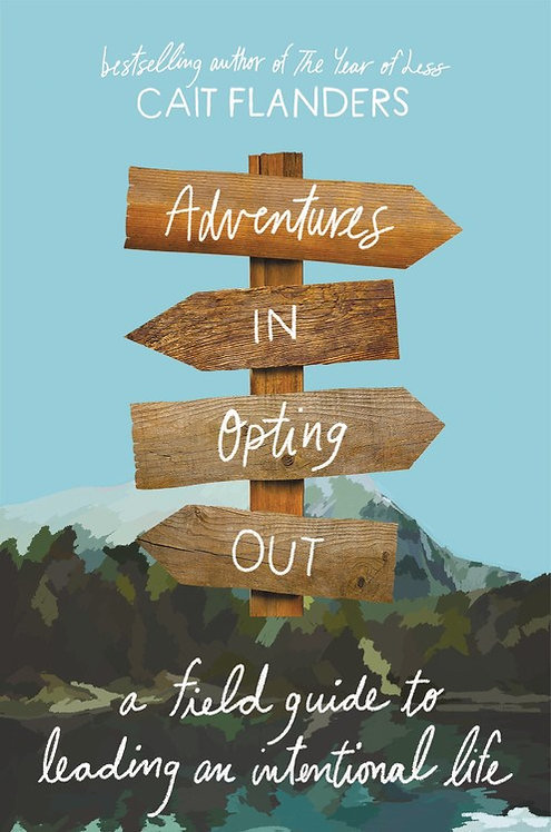 Adventures in Opting Out by Cait Flanders