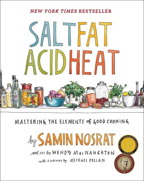 Salt, Fat, Acid, Heat by Samin Nosrat, Wendy MacNaughton