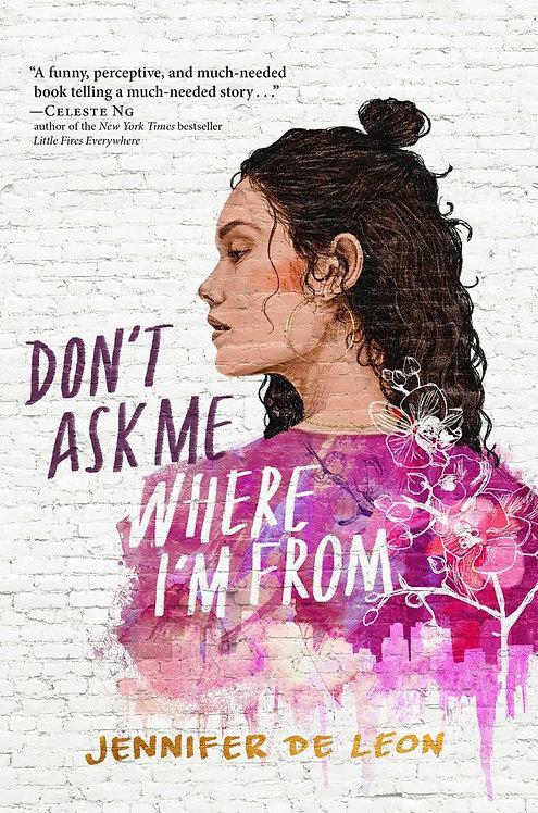 Don't Ask Me Where I'm From by Jennifer De Leon, Elena Garnu