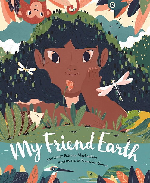My Friend Earth byPatricia MacLachlan, Francesca Sanna