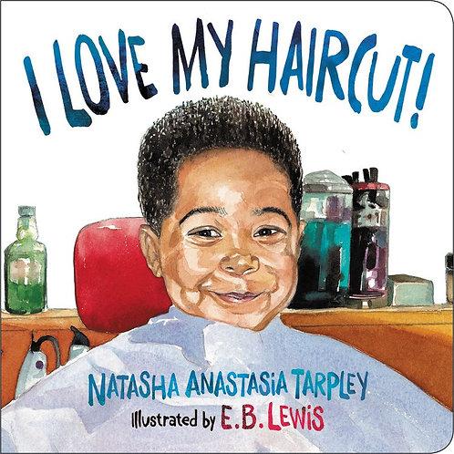 I Love My Haircut by Natasha Anastasia Tarpley, E.B. Lewis