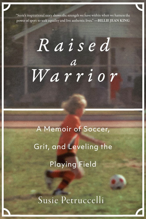 Raised a Warrior by Susie Petruccelli