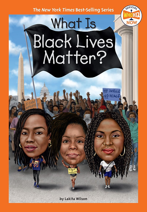 What Is Black Lives Matter? by Lakita Wilson