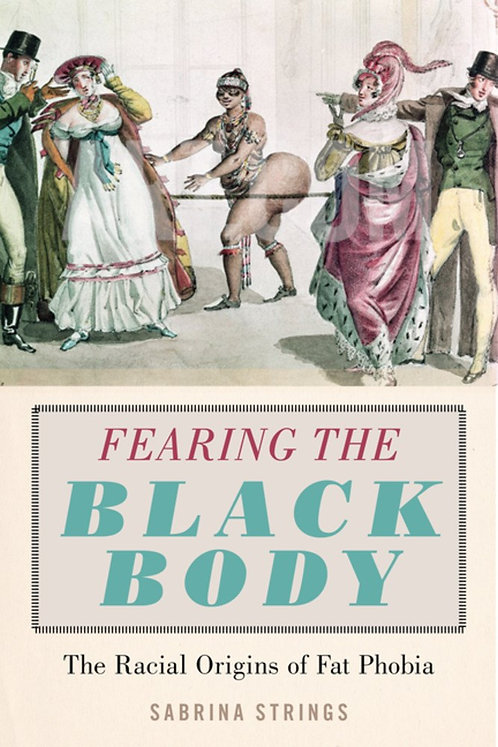 Fearing the Black Body by Sabrina Strings