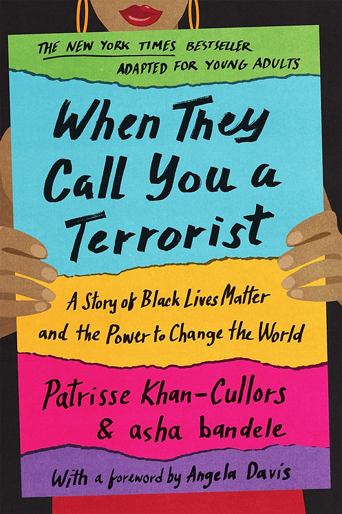 When They Call You a Terrorist (Young Adult Edition) by Patrisse Khan-Cullors
