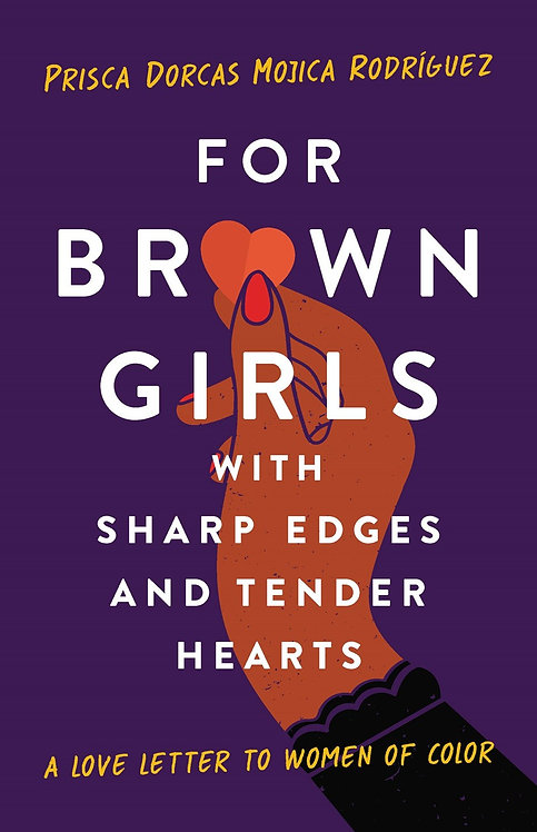 For Brown Girls with Sharp Edges and Tender Hearts